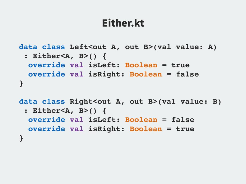 &JUIFSLU data class Left<out A, out B>(val val...