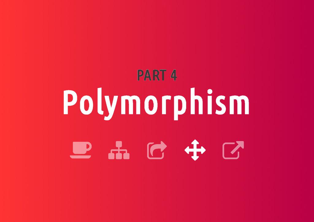 PART 4 Polymorphism