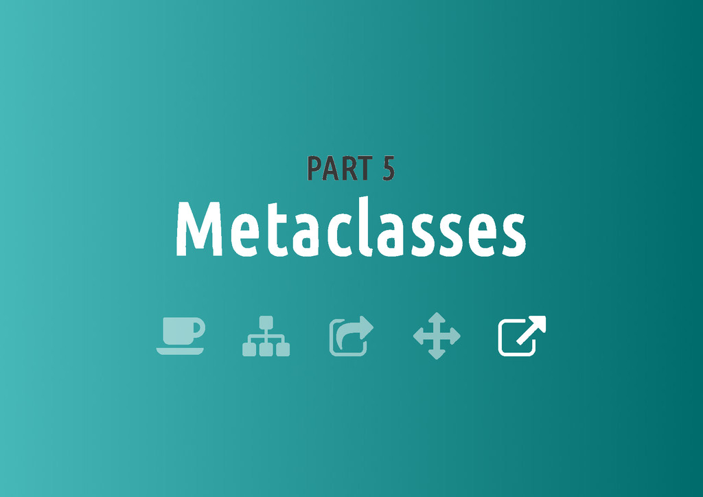 PART 5 Metaclasses