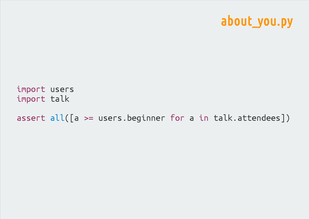 import users import talk assert all([a >= users...