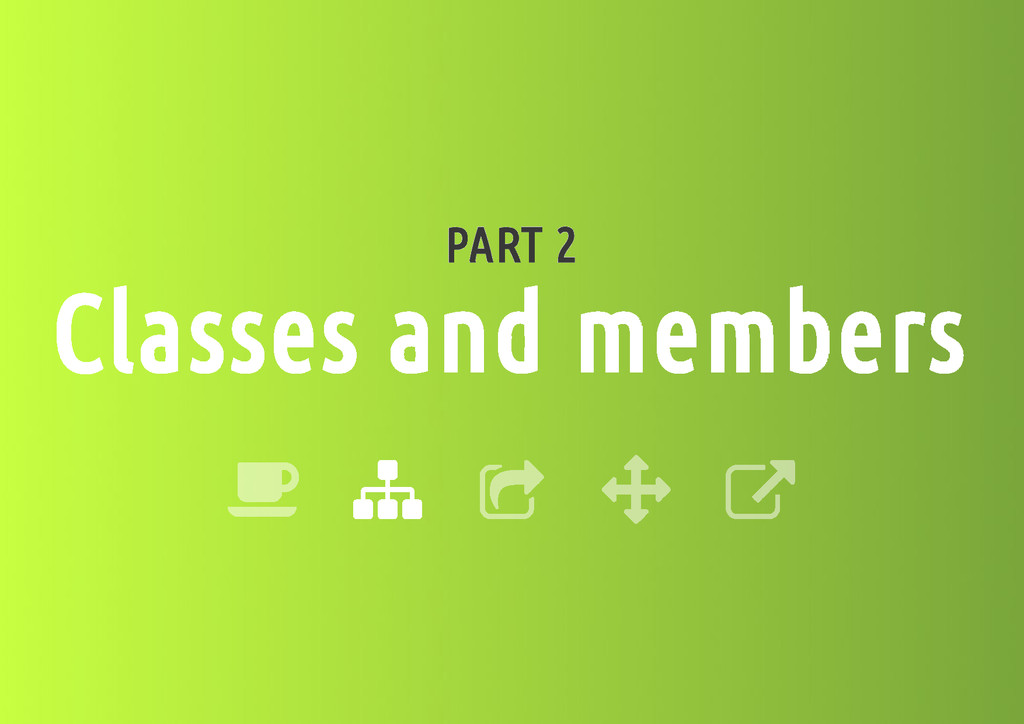 PART 2 Classes and members