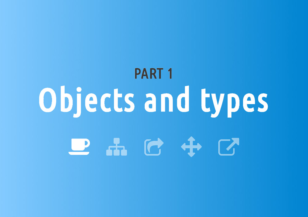 PART 1 Objects and types