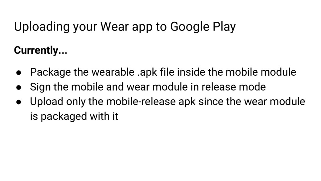 Uploading your Wear app to Google Play Currentl...
