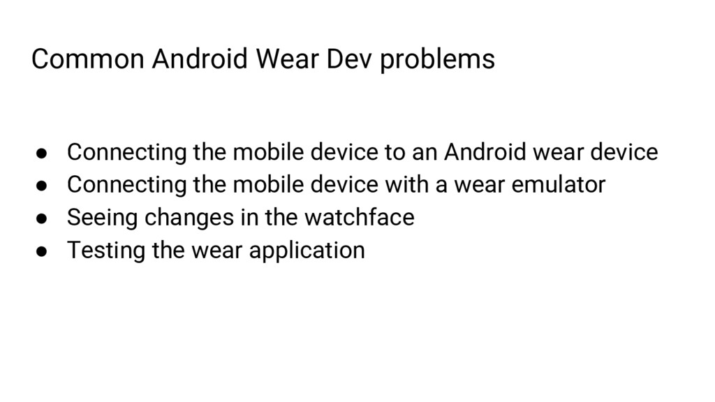 Common Android Wear Dev problems ● Connecting t...