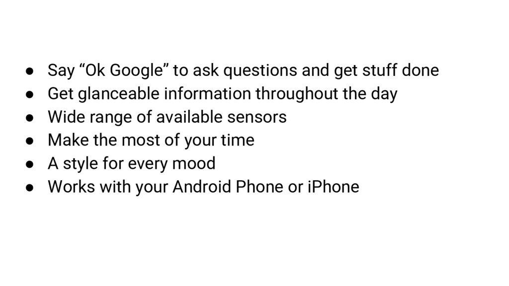 "● Say ""Ok Google"" to ask questions and get stuf..."