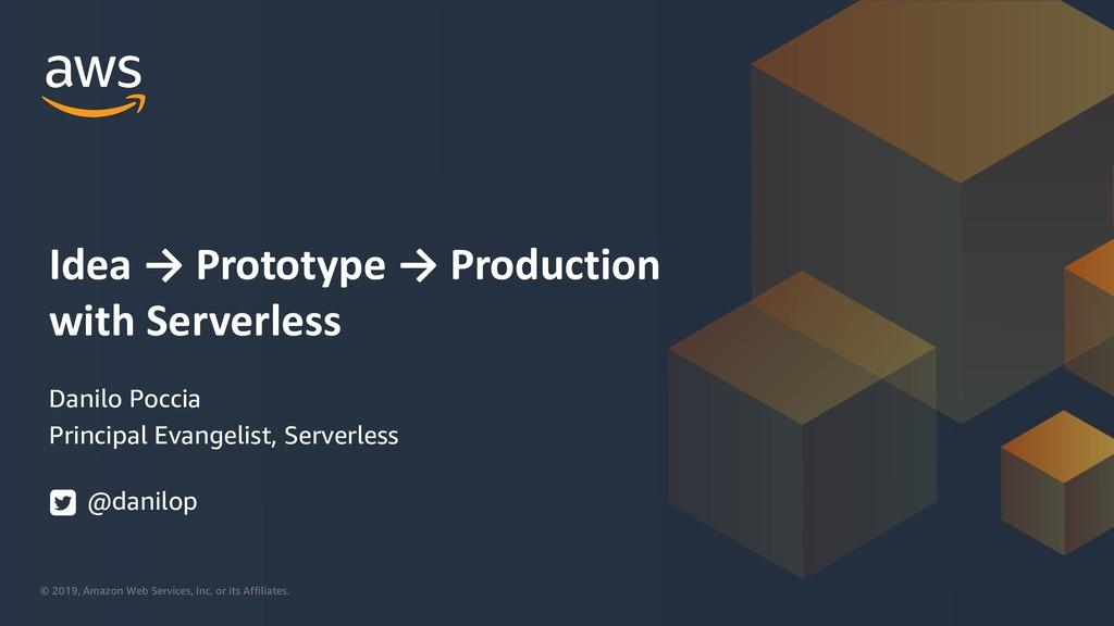 Idea to Prototype to Production