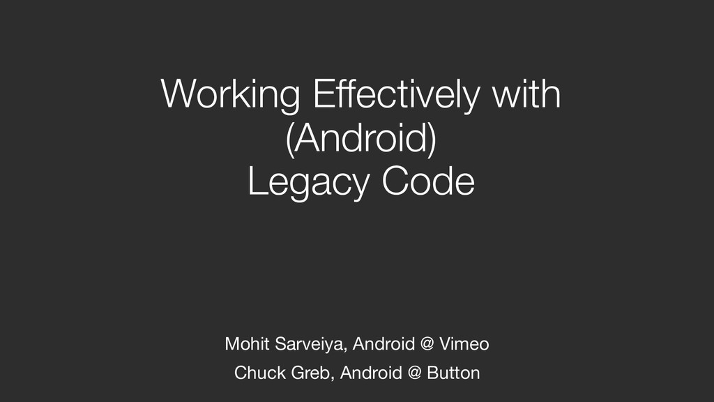 Working Effectively with  (Android)  Legacy C...