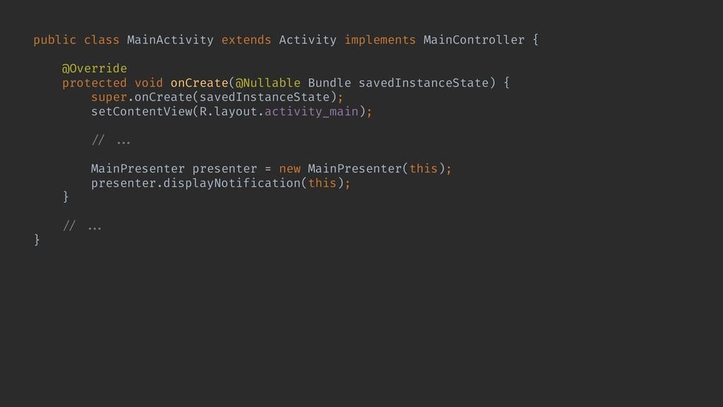 public class MainActivity extends Activity impl...