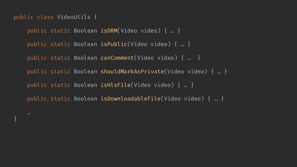public class VideoUtils { public static Boolean...