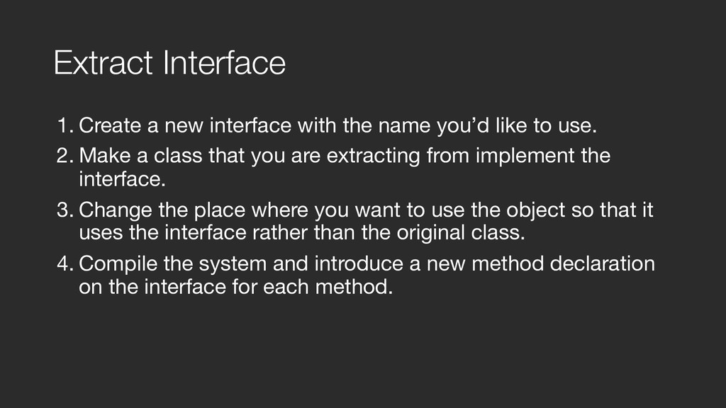 Extract Interface 1. Create a new interface wit...