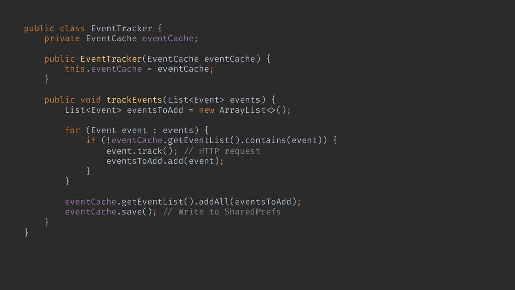 public class EventTracker { private EventCache ...