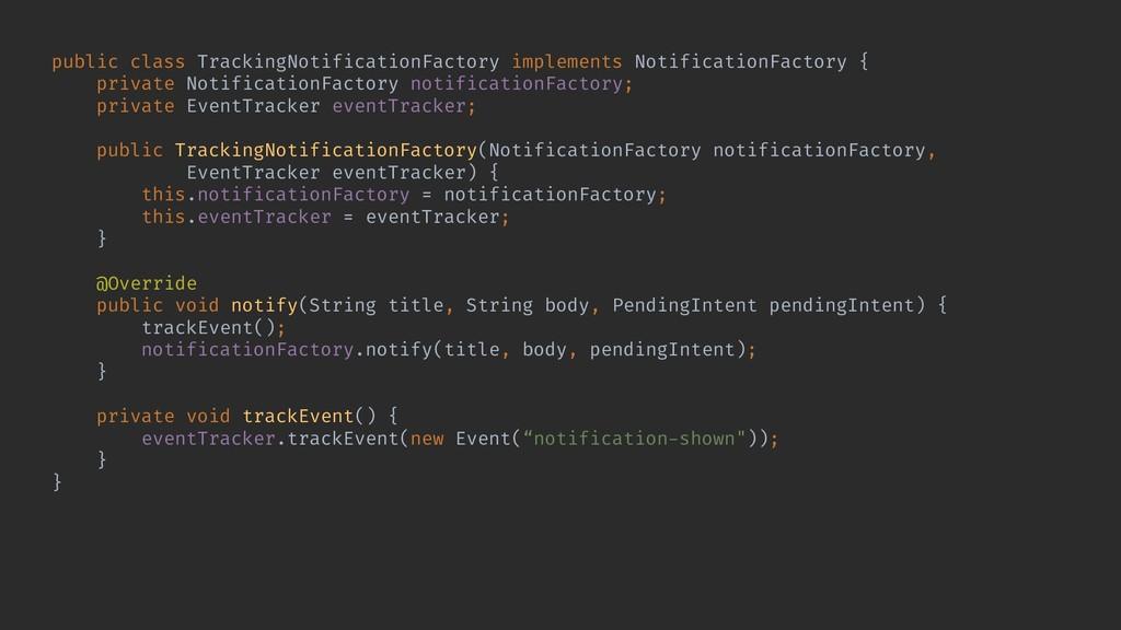 public class TrackingNotificationFactory implem...