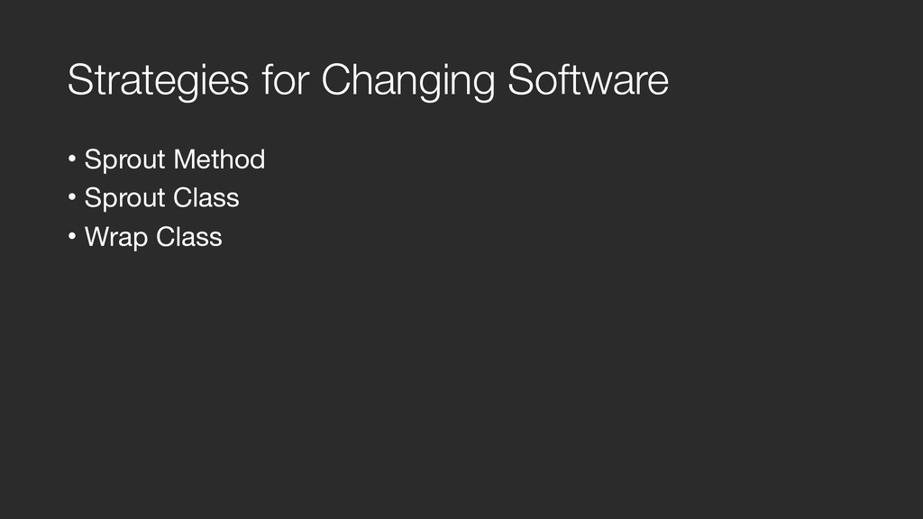Strategies for Changing Software • Sprout Metho...