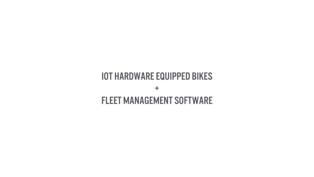 IoT hardware equipped bikes + fleet management ...