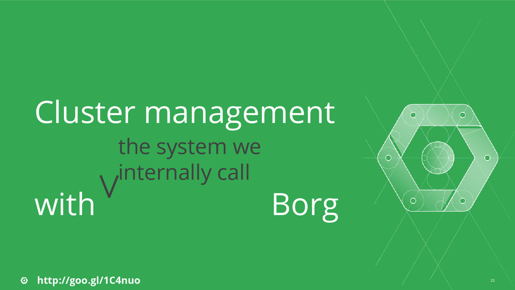 22 Cluster management with Borg the system we i...