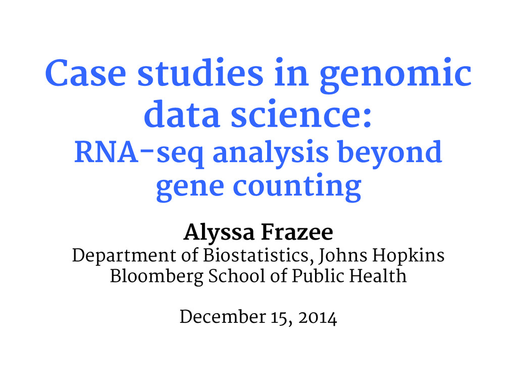 Case studies in genomic data science: RNA-seq a...