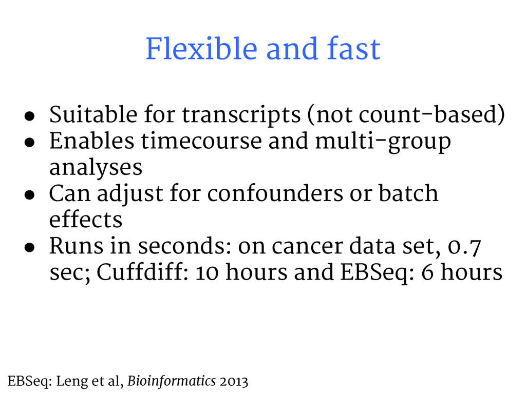 Flexible and fast ● Suitable for transcripts (n...
