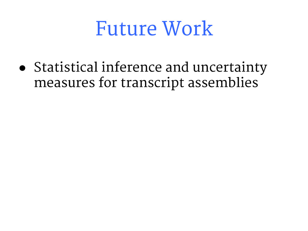 Future Work ● Statistical inference and uncerta...
