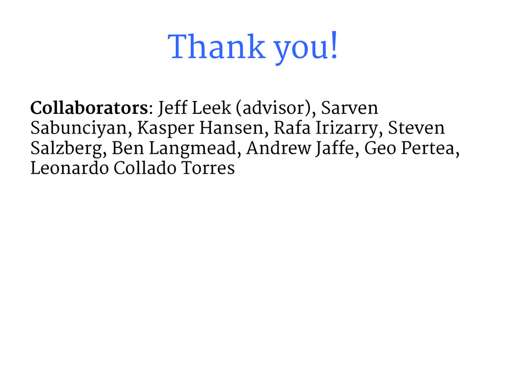 Thank you! Collaborators: Jeff Leek (advisor), ...