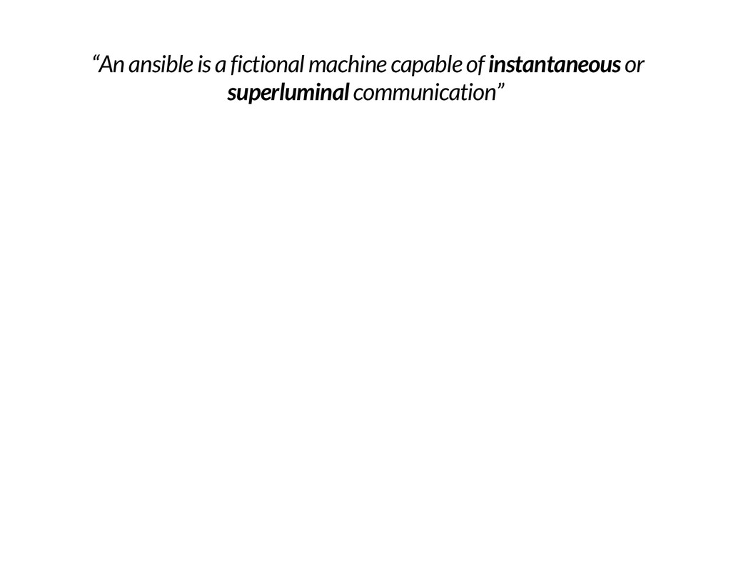 """""""An ansible is a fictional machine capable of i..."""