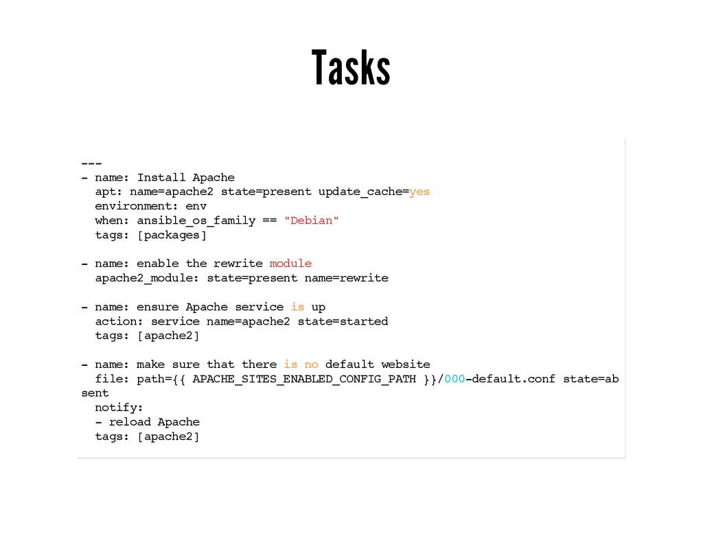 Tasks --- - name: Install Apache apt: name=apac...