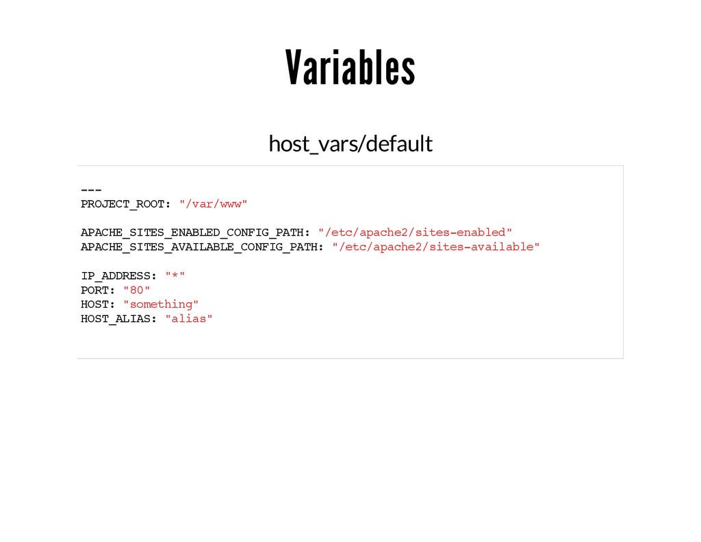 "Variables host_vars/default --- PROJECT_ROOT: ""..."