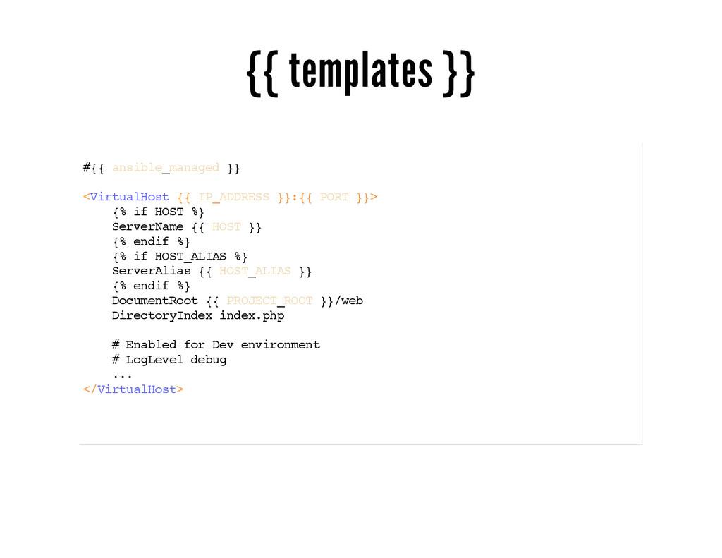 {{ templates }} #{{ ansible_managed }} <Virtual...