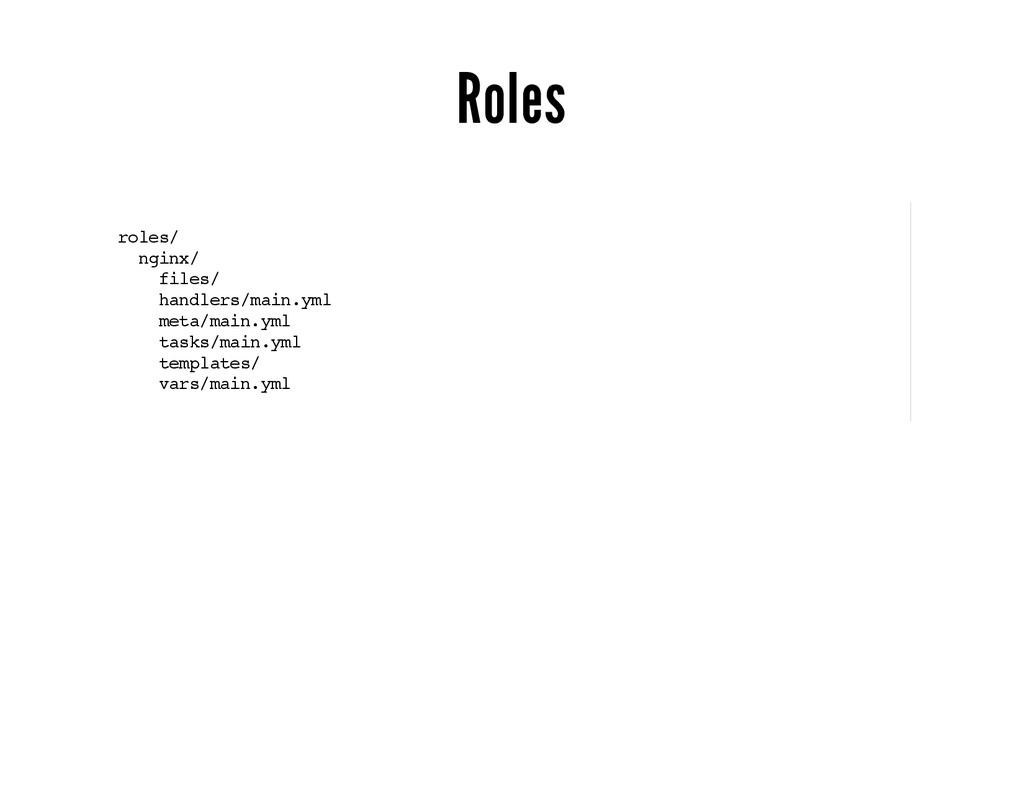 Roles roles/ nginx/ files/ handlers/main.yml me...