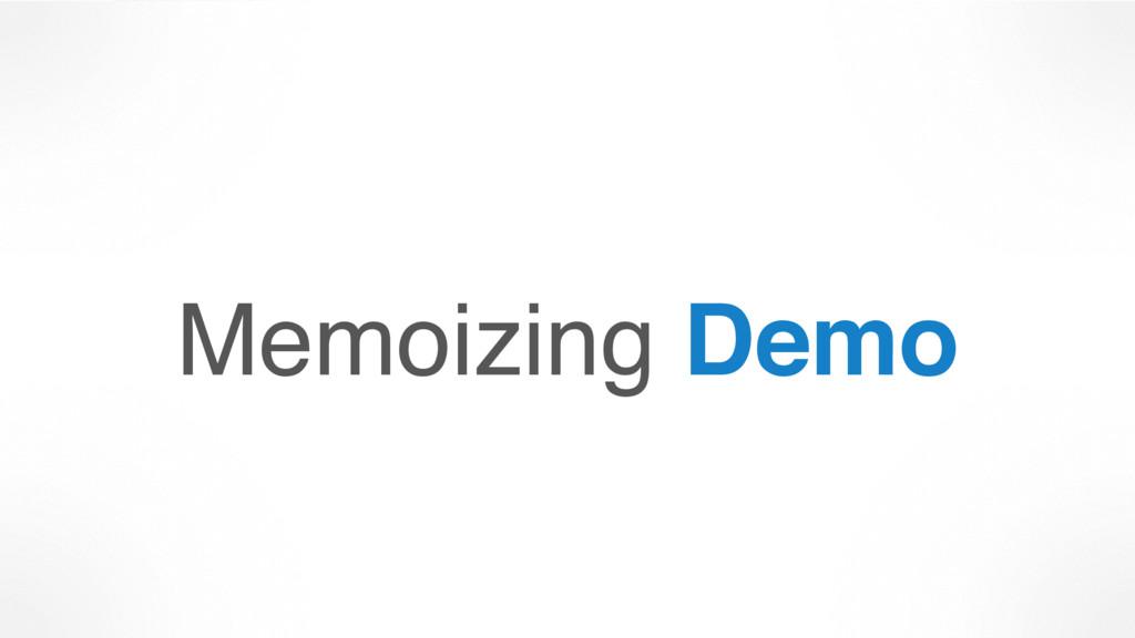 Memoizing Demo