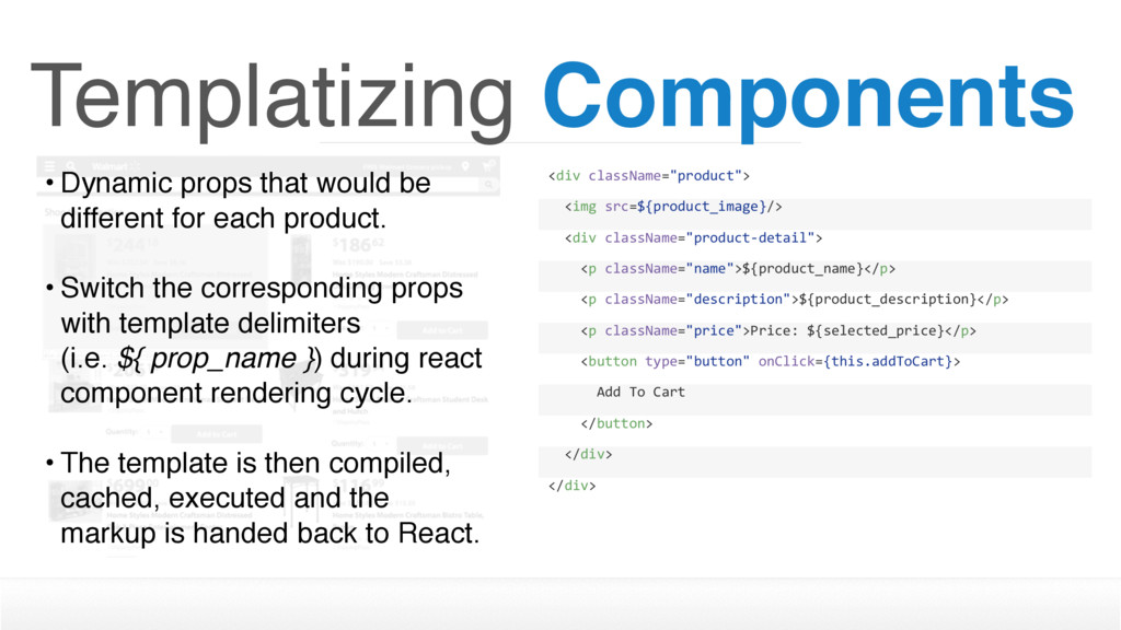 Templatizing Components • Dynamic props that wo...