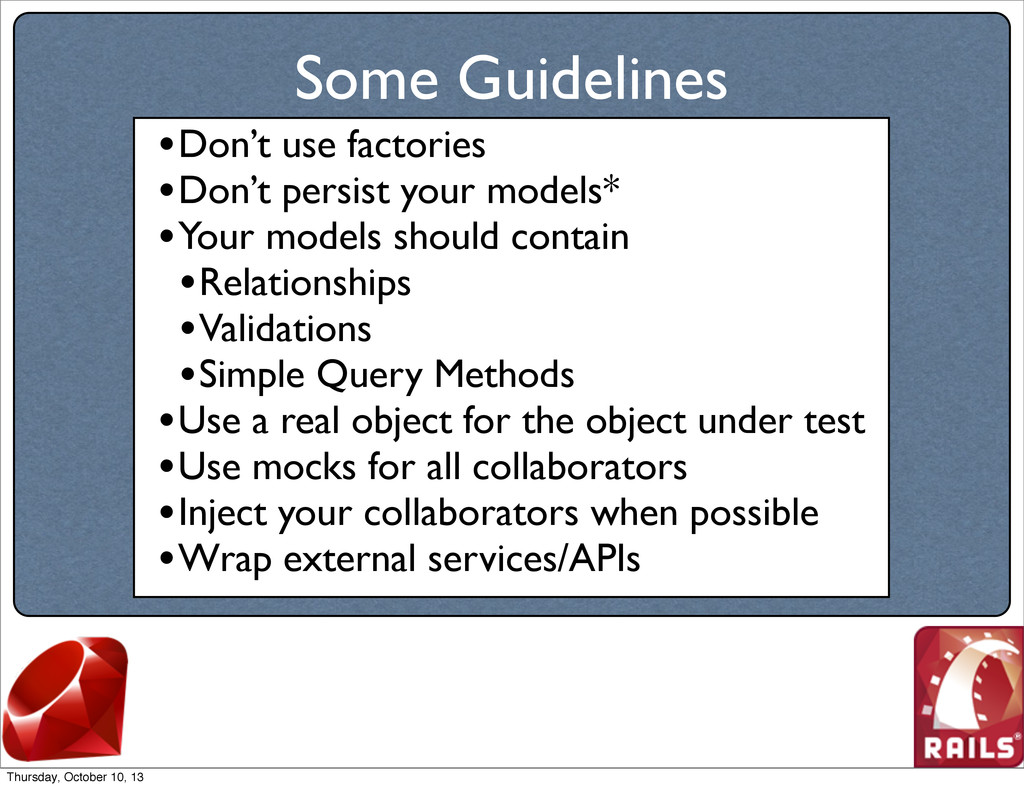 Some Guidelines •Don't use factories •Don't per...