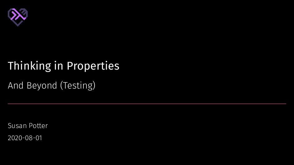 Thinking in Properties And Beyond (Testing) Sus...