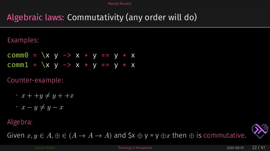 Mental Models Algebraic laws: Commutativity (an...