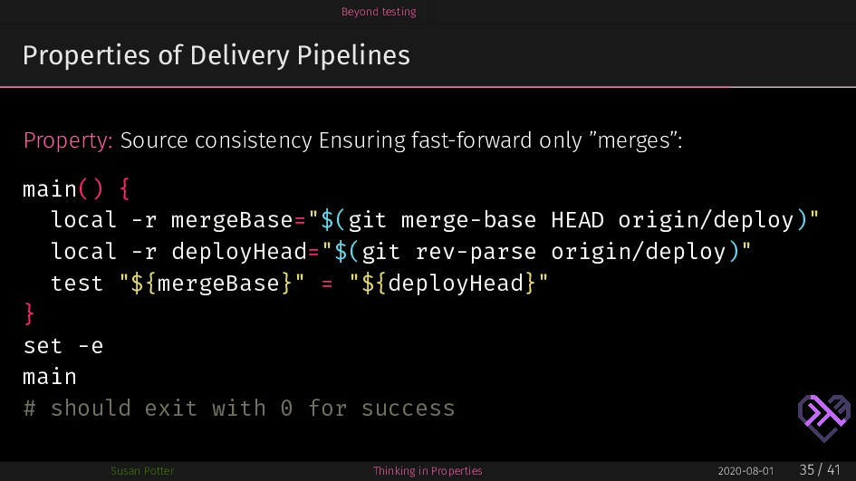 Beyond testing Properties of Delivery Pipelines...