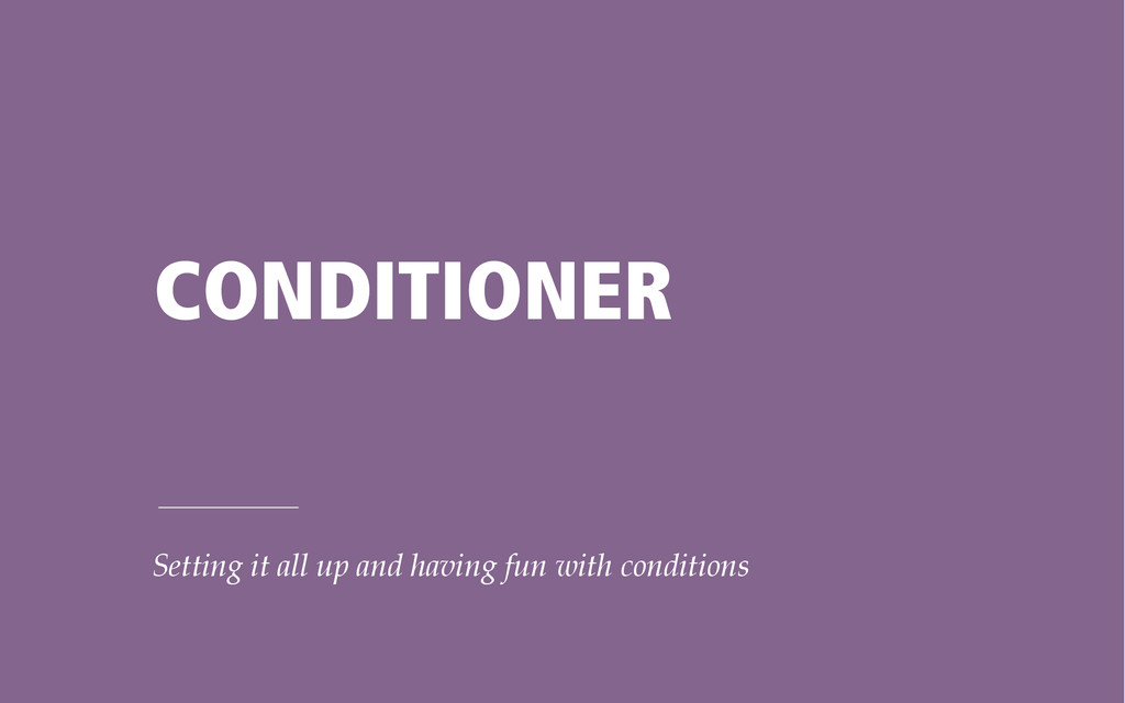 CONDITIONER Setting it all up and having fun wi...
