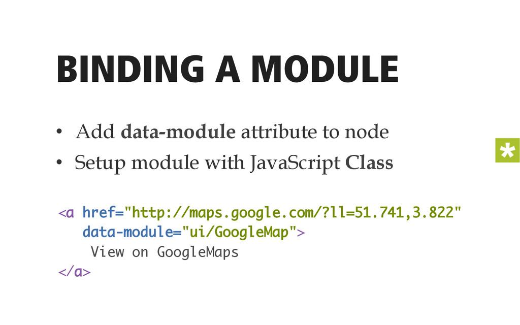 BINDING A MODULE • Add data-module attribute t...