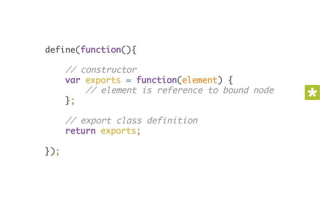 define(function(){  // constructor var expor...