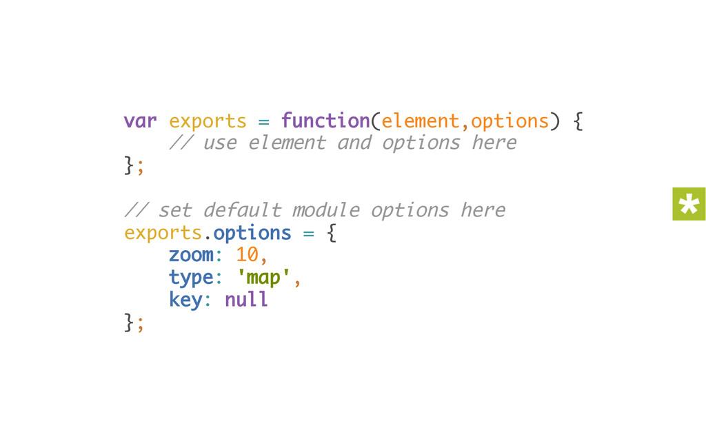 var exports = function(element,options) { // u...