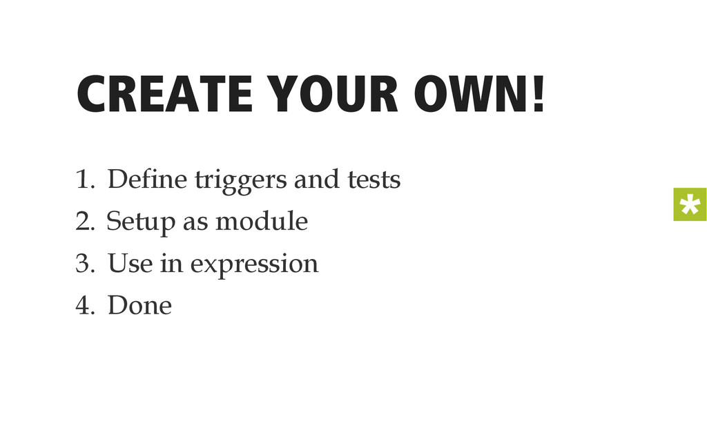 CREATE YOUR OWN! 1. Define triggers and tests ...