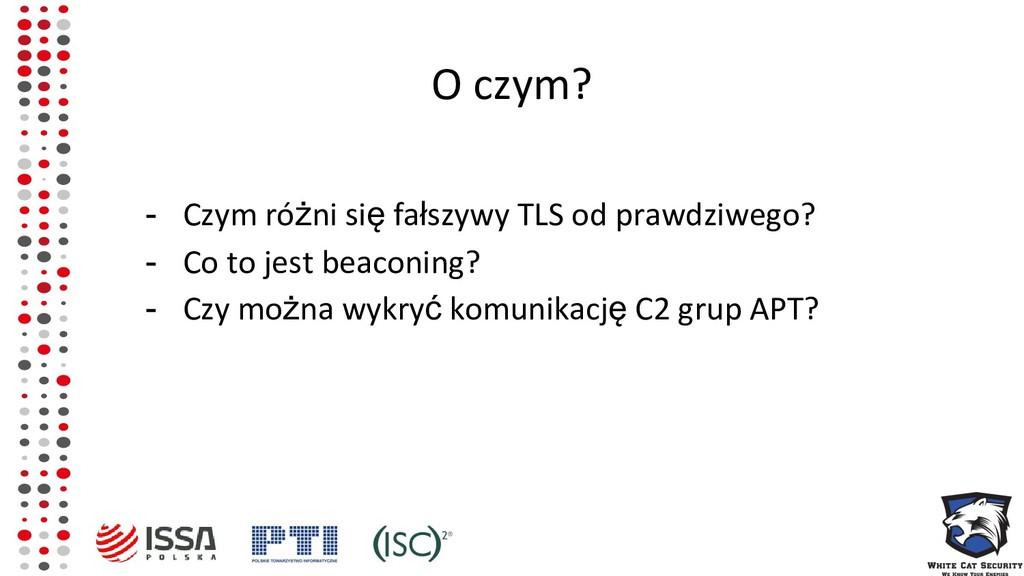 O czym? - Czym różni się fałszywy TLS od prawdz...