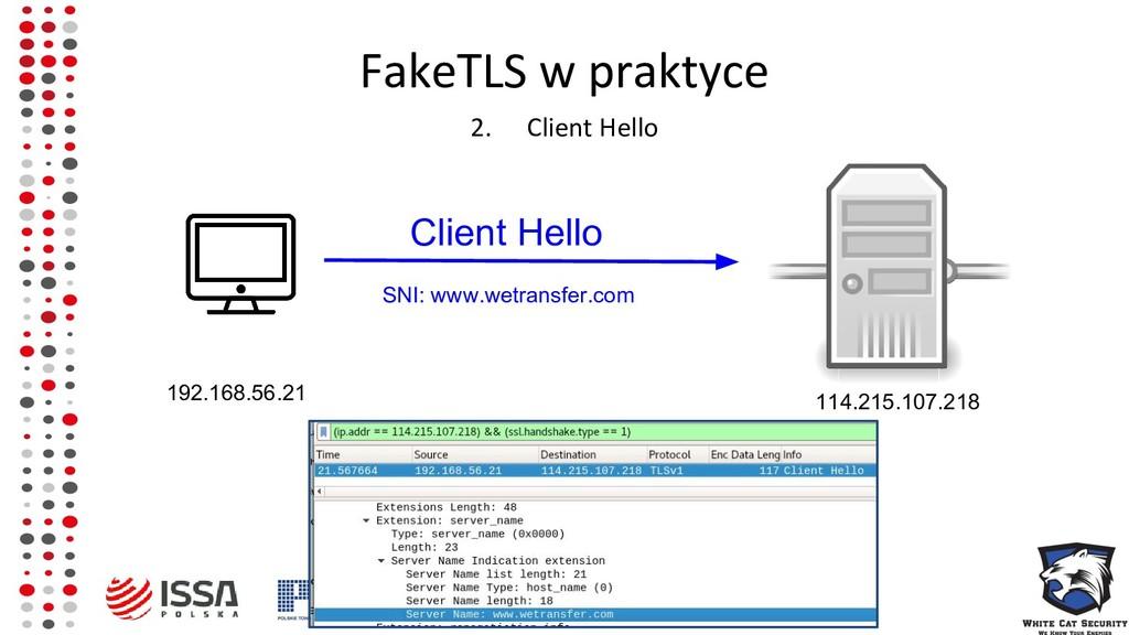 FakeTLS w praktyce 2. Client Hello Client Hello...