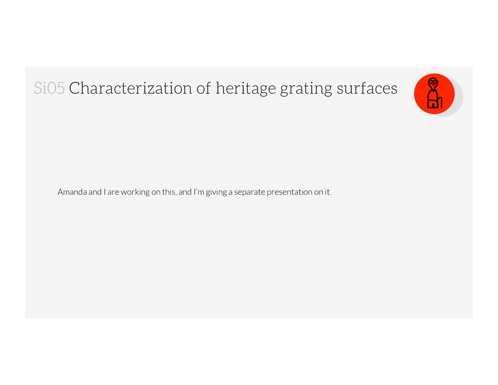 Si05 Characterization of heritage grating surfa...