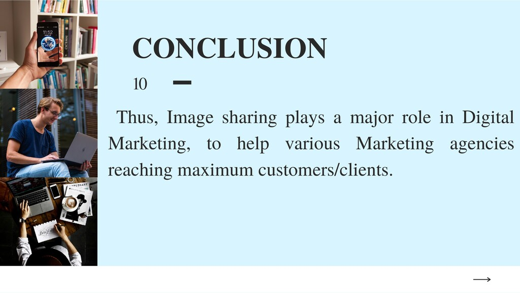 CONCLUSION 10 Thus, Image sharing plays a major...