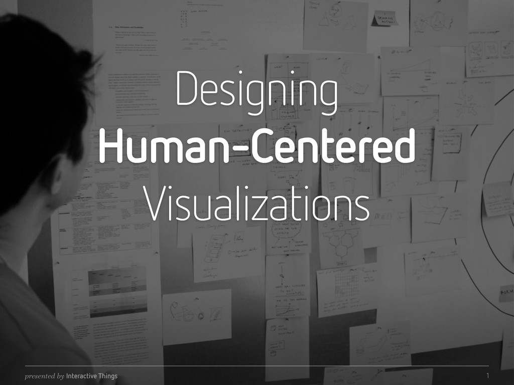 Designing Human-Centered Visualizations present...