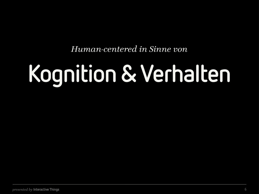 presented by Interactive Things Kognition & Ver...