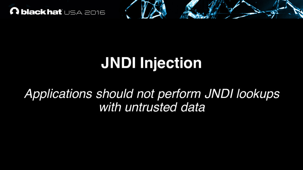 JNDI Injection Applications should not perform ...