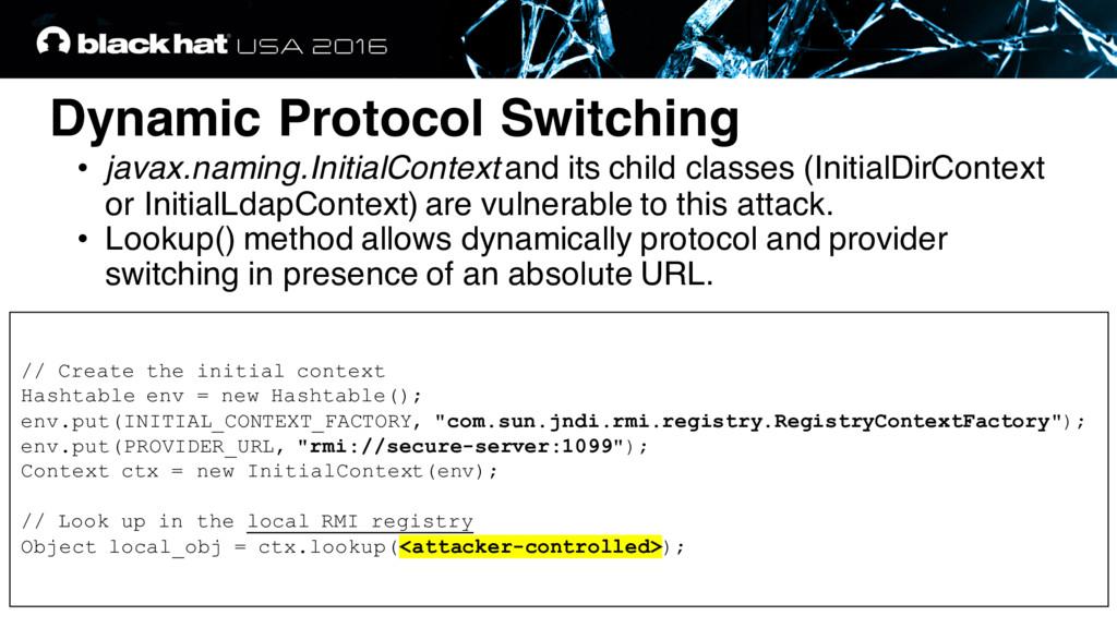 Dynamic Protocol Switching • javax.naming.Initi...