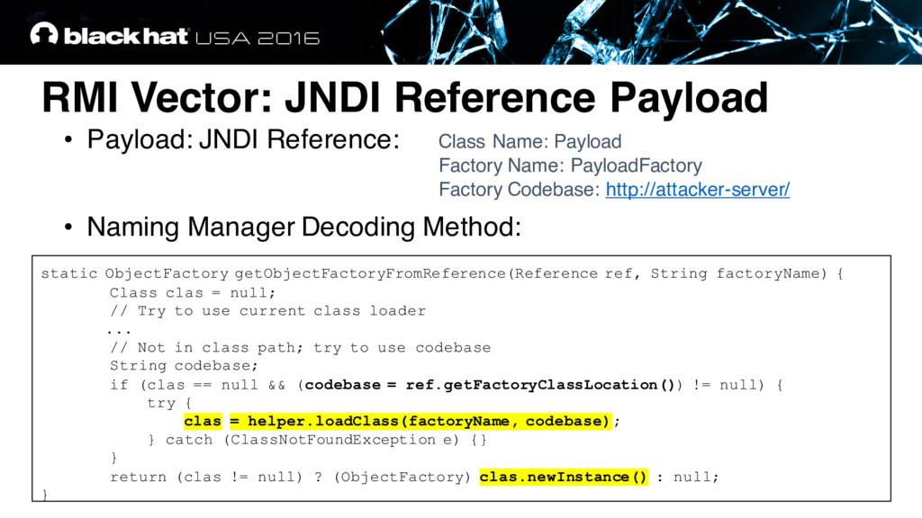 RMI Vector: JNDI Reference Payload • Payload: J...