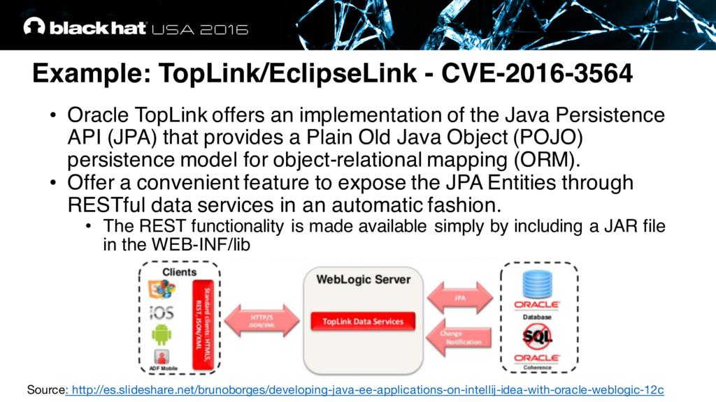 Example: TopLink/EclipseLink - CVE-2016-3564 • ...